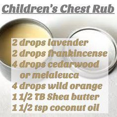 If your children are needing some extra support during this cold and flu season, here's a simple recipe for a chest rub using essential oils that are safe for children. (Cut the number of drops of essential oils in half for children under 5.) -------------------------------------------To make: Gently melt the Shea butter and coconut oil together. Remove from heat and stir in essential oils. Transfer to a container with a tight fitting lid.