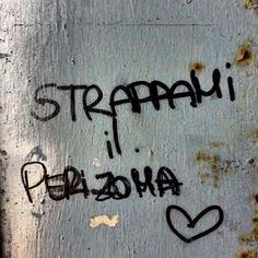 Star Walls - Scritte sui muri. — Prendimi con foga