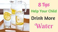 8 tips to help your child drink more water
