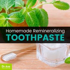 Remineralizing toothpaste - Dr. Axe
