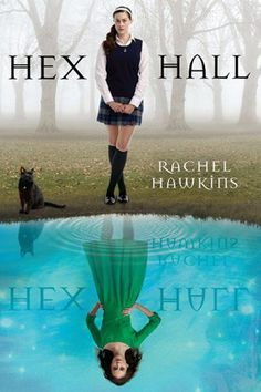 Hex Hall (Hex Hall, #1) by Rachel Hawkins (fun story, I enjoyed it)