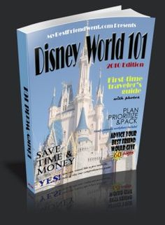 Disney World 101 - A must have for anyone planning a trip to Disney World.