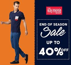 The most awaited 'End of The Season Sale' is here !  Drop by us TODAY at The Raymond Seconds Shop - Paldi and get UPTO 40% OFF on menswear apparels :)   #Raymond #EOSS #Menswear #EndofSeasonSale #Clothing #Store #Style #Fashion #AutumnWinter #Sale #SaleSeason
