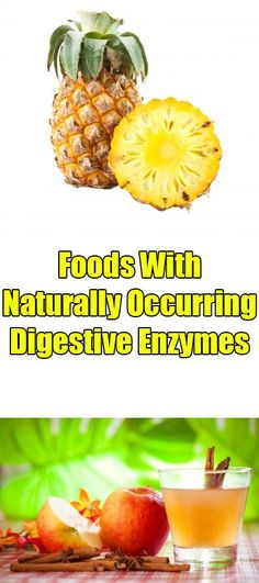 Natural Health Tips - Foods with Naturally Occurring Digestive Enzymes natural health tips, natural health remedies