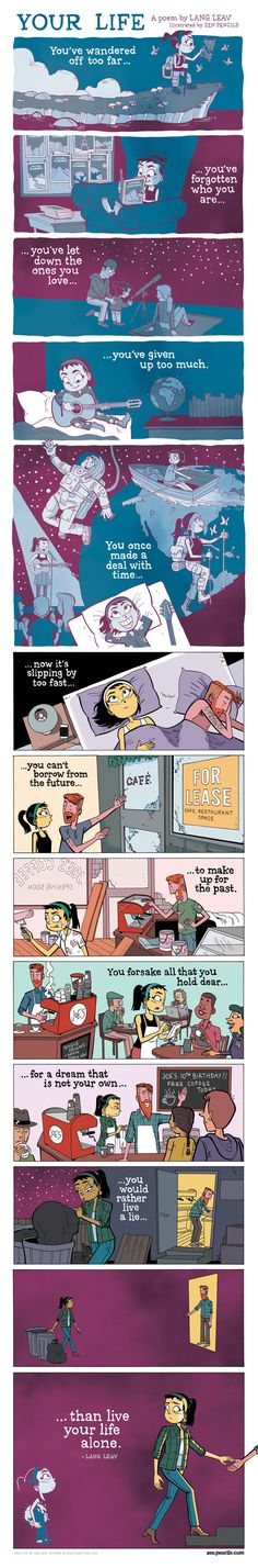"""""""Your Life"""" by Lang Leav and illustrated by Zen Pencils Lang Leav, Love And Misadventure, Cartoon Quotes, Comics Story, Poetry Collection, Short Comics, Faith In Humanity, Comic Strips, Short Stories"""