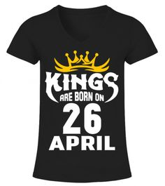 b15f8f0e 8 Best KINGS ARE BORN ON 26 APRIL T-SHIRT images | Green button, 2nd ...