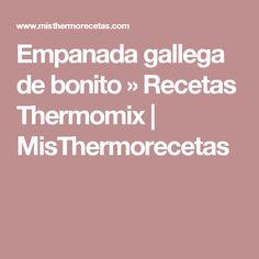 Empanada gallega de bonito » Recetas Thermomix   MisThermorecetas