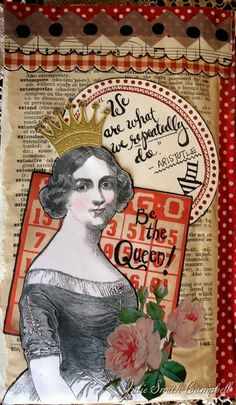 Be the Queen.  A new page from one of my art journals.