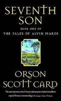 Seventh Son (Tales of Alvin Maker, #1), by Orson Scott Card