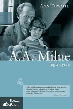 A.A. Milne. Jego życie - Thwaite Ann