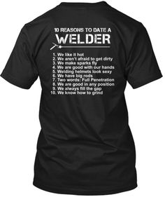 Awesome Limited Edition Welder Shirt!