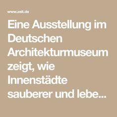 Eine Ausstellung im Deutschen Architekturmuseum zeigt, wie Innenstädte sauberer und lebenswerter werden. Neben guter Infrastruktur brauchen Radfahrer Wertschätzung.