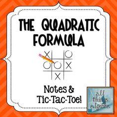 The Quadratic Formula - Notes & Tic-Tac-Toe Partner Activity