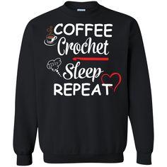 Coffee Crochet Sleep Repeat Sweatshirt  8 oz