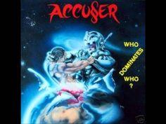 Accuser - Who Dominates Who? [Full Album]