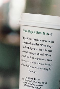 """They told you that beauty is in the eye of the beholder. What they failed to tell you is that it is best seen with the eyes closed."" The Way I See It #83"