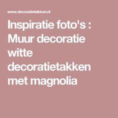 Inspiratie foto's : Muur decoratie witte decoratietakken met magnolia