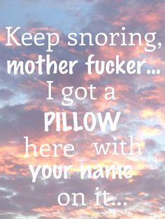 Snoring... OMG Liz I was gonna pin tthis for you !! You already did.
