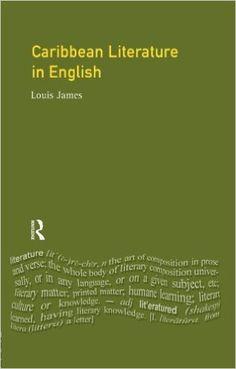 Caribbean literature in english / Louis James. -- London [etc.] : Longman, imp. 2005 en http://absysnet.bbtk.ull.es/cgi-bin/abnetopac?TITN=526880