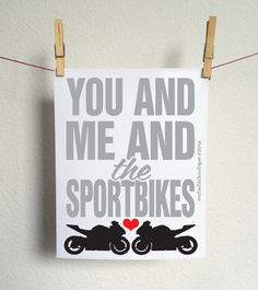 You And Me And The Sportbikes 5 x 7 digital by MotoChicBoutique, $4.50