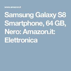 Samsung Galaxy S8 Smartphone, 64 GB, Nero: Amazon.it: Elettronica