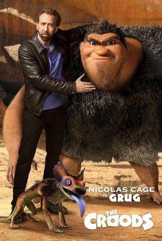 Nicolas Cage as Grug. Amazing actor. :)