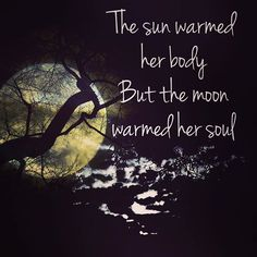 ❤️❤️❤️  The sun warmed her body But the moon warmed her soul  #poetrycommunity #poetryofinstagram #wishfulthinking #mylifestory #mywords #myphoto #photography #writing #poet #poem #words #myheart #nature #gypsysoul #gypsyheart #hopelessromantic #hotbathpoetry #lunarlovers #moon #fullmoon #enchanted #meditate #yoga #energy #kismet #beautifulnight