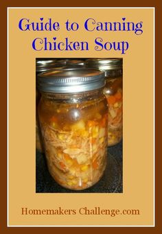 Pressure Canning 101- Chicken Soup Have a great recipe I may try canning!