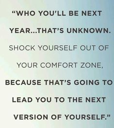 Are you ready to change your life?...Then it's time to get uncomfortable!