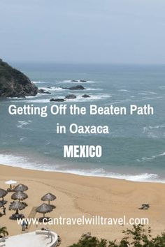 Guest post from Kirsten of Yonderlust Ramblings about her experience of getting off the beaten path in Oaxaca, Mexico. Mexico Vacation, Mexico Travel, Cozumel, Cabo San Lucas, Puerto Vallarta, Canada Travel, Travel Usa, Tulum, Travel Guides