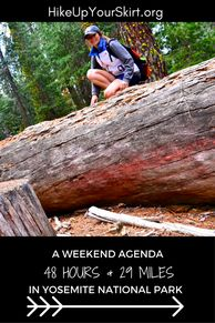 HikeUpYourSkirt Tahoe Adventure Blog: An Agenda for 48 hours and 29 miles in Yosemite