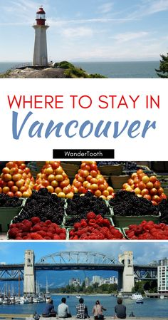 Where to stay in Vancouver, Canada: all you need to choose the best hotels in Vancouver. A best neighborhoods in Vancouver guide | What to do in Vancouver | Things to do in Vancouver | Vancouver travel tips | Vancouver travel guide - @WanderTooth