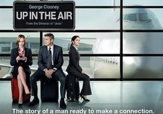 UP IN THE AIR  マイレージ、マイライフ  '09 アメリカ : Mi cinema log