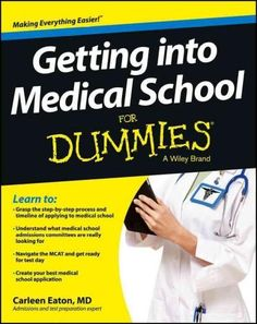 Your plain-English guide to getting into the medical school of your dreams Getting accepted to medical school is a long and rigorous process and many students find they need help. If you're one of the