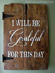 """""""Grateful"""" sign using an old barn door ... since our old barn doors are actually on our barn, i might do this just on the wall. Love the fonts. (font nerd)"""