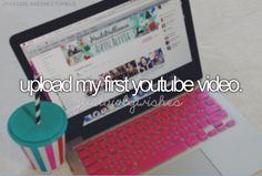 Upload my first YouTube video #bucketlist