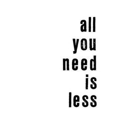 """""""All you need is less.✨#yogaquote"""""""