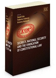 Secrecy, National Security and the Vindication of Constitutional Law - edited by David Cole, Federico Fabbrini, and Adrianna Vedaschi - July 2013