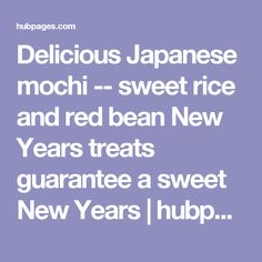 Delicious Japanese mochi -- sweet rice and red bean New Years treats guarantee a sweet New Years | hubpages