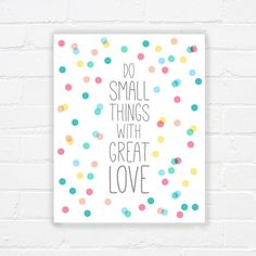 Printable art - do small things with great love -  - INSTANT DOWNLOAD