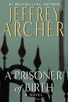 Free Download A Prisoner of Birth by Jeffrey Archer for free!
