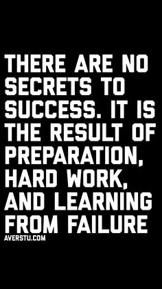 There are no secrets to success. It is the result of preparation, hard work, and learning from failure. Motivational Quotes For Life, Inspiring Quotes About Life, Meaningful Quotes, Positive Quotes, Inspirational Quotes, Positive Affirmations, Positive Vibes, Quotable Quotes, Wisdom Quotes