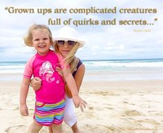 How true is this we get complicated when we get older, but children are simple souls that show their feelings. Australian Authors, Favorite Quotes, My Favorite Things, Early Readers, Roald Dahl, Getting Old, Growing Up, My Photos, Feelings