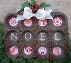 "Repurposed muffin tin Christmas Sign  'now I know why I saved my old muffin tins""!!!"