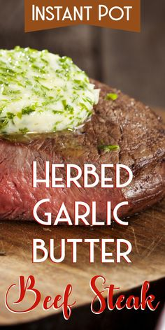 Instant Pot Herbed Garlic Butter Beef Steak - Corrie Cooks - Instant Pot Beef Steak Recipe Best Picture For appetizer recipes For Your Taste You are looking f - Pressure Cooker Steak, Instant Pot Pressure Cooker, Pressure Cooker Recipes, Pressure Cooking, Beef Rib Steak, Beef Steak Recipes, Chili Recipes, Instant Pot Steak Recipe, Instant Pot Dinner Recipes