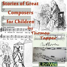 LibriVox recording of Stories of Great Composers for Children, by Thomas Tapper. Read by Kara Shallenberg. This is a collection of ten short, entertaining,...