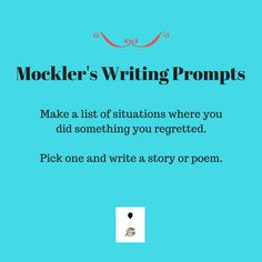 Writing Prompt, Writing, Fiction, Poetry, Stories, Nonfiction, Amwriting, Regrets, Writing, Creative Writing, Mockler's Writing Prompts