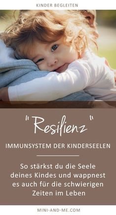Resilience: On the Immune System of Children& Souls and How We Can Strengthen It (Part 1 of - Baby, Kind und Erziehung - Health Education, Kids Education, Baby Co, Baby Kids, Parenting Advice, Kids And Parenting, Resilience In Children, Kindergarten Portfolio, Attachment Parenting