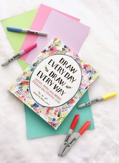 Finding New Ways to be Creative - Draw Everyday Draw Everyway Book