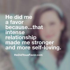 """#HeDidMeaFavor because…that intense #relationship made me #stronger and more self-loving."" XO, Debra Rogers #favorfriday #breakups #hedidyouafavor #shedidyouafavor"